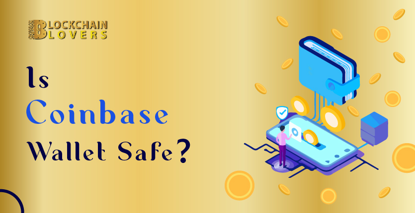 Is Coinbase Wallet Safe?